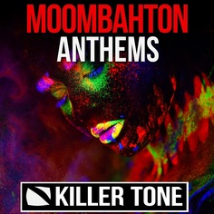 Killer Tone: Moombahton Anthems