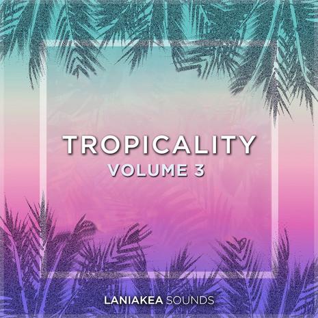 Tropicality Vol 3