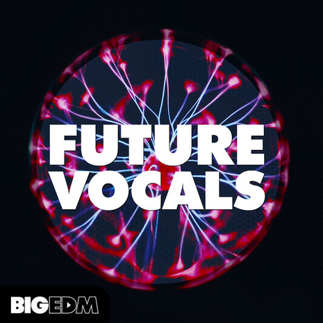 Big EDM: Future Vocals