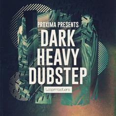 Proxima: Dark & Heavy Dubstep
