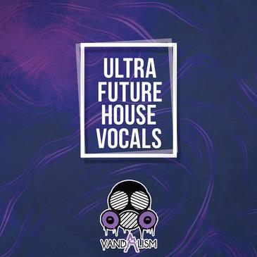 Ultra Future House Vocals