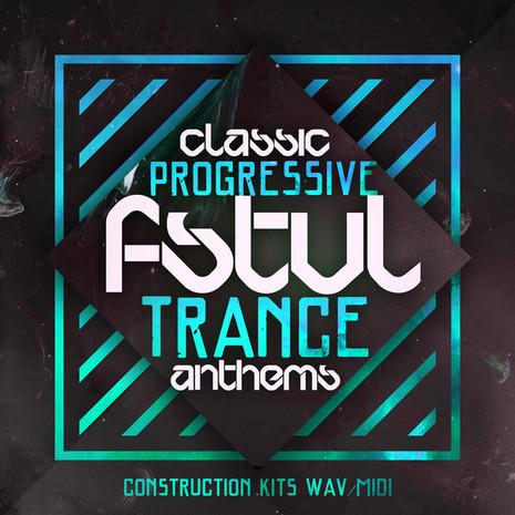 Classic Progressive FSTVL Trance Anthems