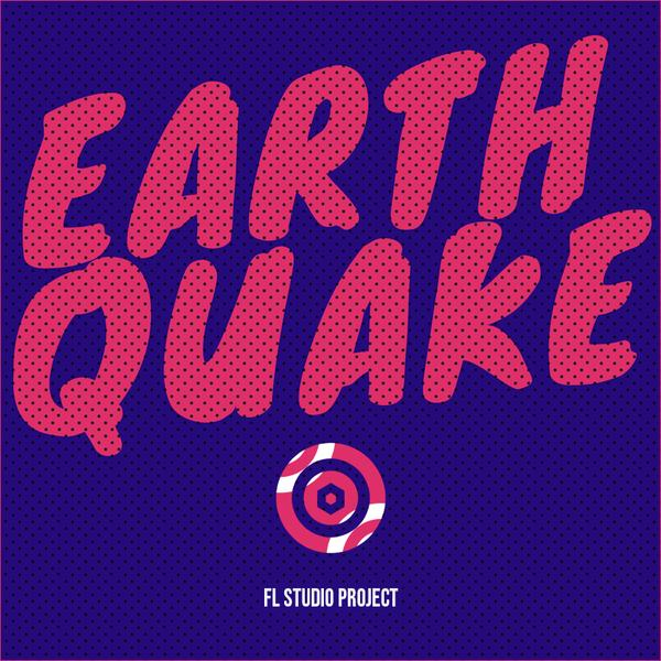 Earthquake: FL Studio Project