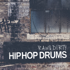 Raw & Dirty: Hip Hop Drums