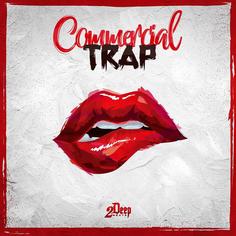 2Deep: Commercial Trap