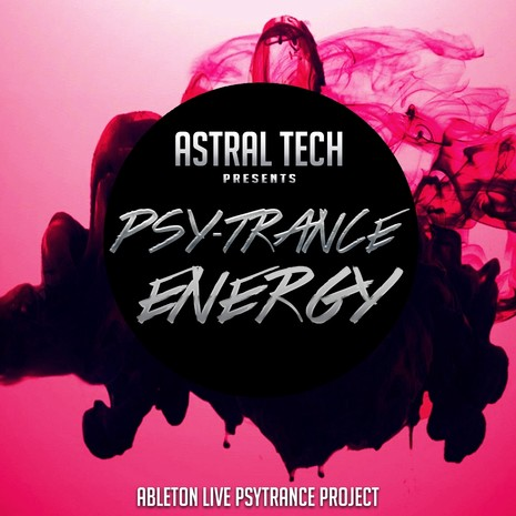 Psy Trance Energy: Astral Tech Ableton Live Template