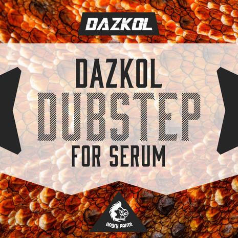 Dazkol: Dubstep For Serum