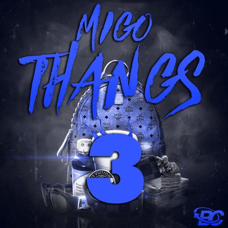 Migo Thangs 3