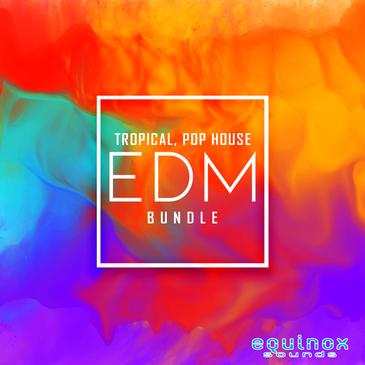 Tropical, Pop House & EDM Bundle