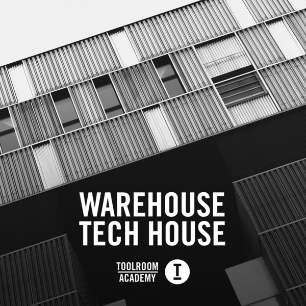 Toolroom Academy: Warehouse Tech House
