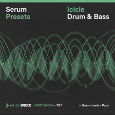 Patchworx 107: Icicle Drum & Bass Serum Presets