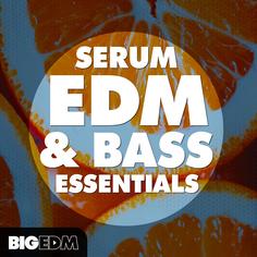 Big EDM: Serum EDM & Bass Essentials