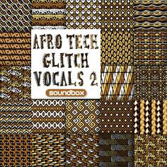 Afro Tech Glitch Vocals 2