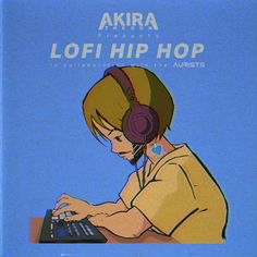 Akira The Don: Lo-Fi Hip Hop