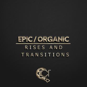 Epic Rises & Organic Transitions