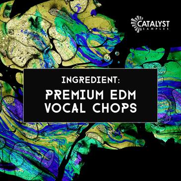 Ingredient: Premium EDM Vocal Chops