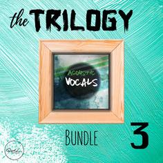 The Trilogy Bundle Vol 3: Acoustic Vocals
