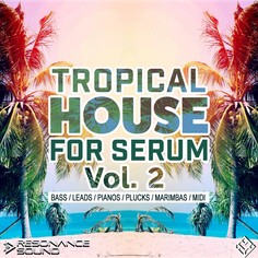 Tropical House For Serum Vol 2