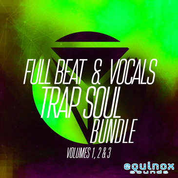 Full Beat & Vocals: Trap Soul Bundle (Vols 1, 2 & 3)
