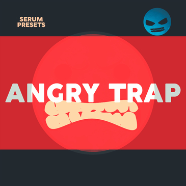 Angry Trap: Serum Presets