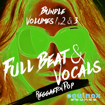 Full Beat & Vocals: Reggaeton Pop Bundle (Vols 1-3)