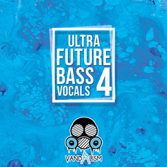 Ultra Future Bass Vocals 4