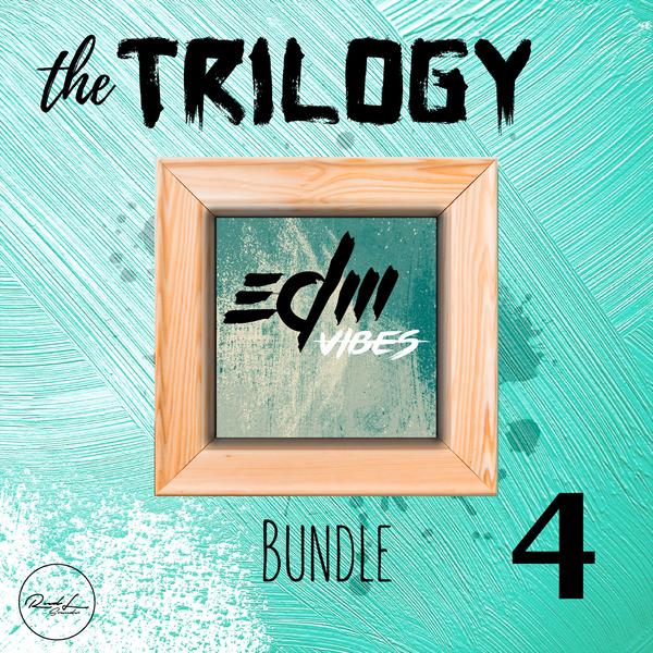 The Trilogy Bundle Vol 4: EDM Vibes
