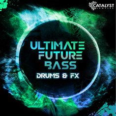 Ultimate Future Bass: Drums & FX