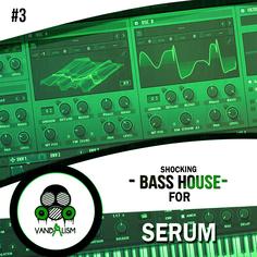 Shocking Bass House For Serum 3
