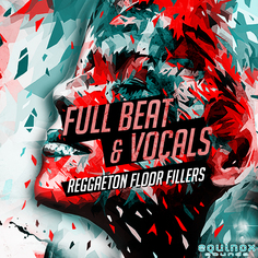 Full Beat & Vocals: Reggaeton Floor Fillers