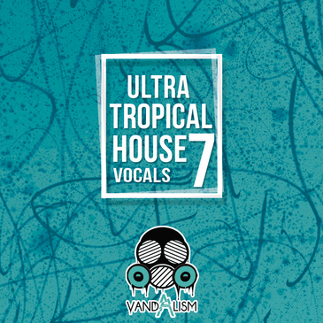 Ultra Tropical House Vocals 7