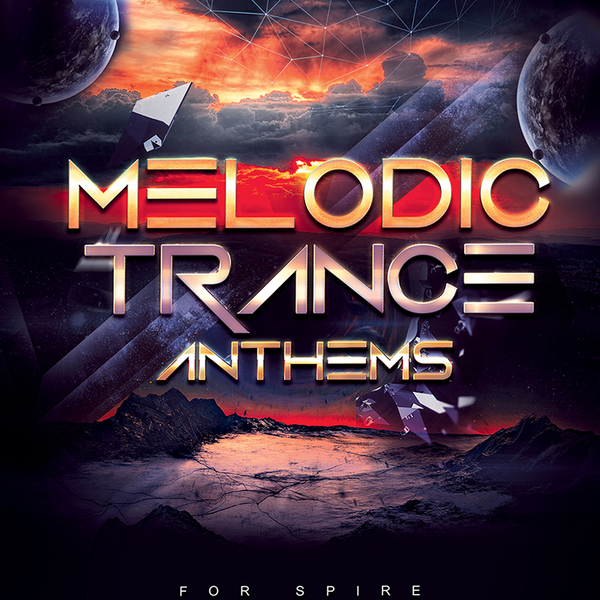 Melodic Trance Anthems For Spire