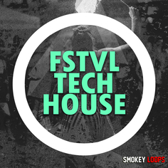 Smokey Loops: FSTVL Tech House