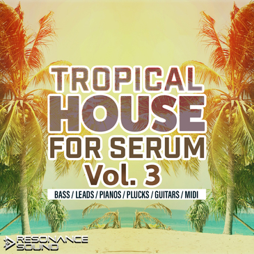 Tropical House For Serum Vol 3