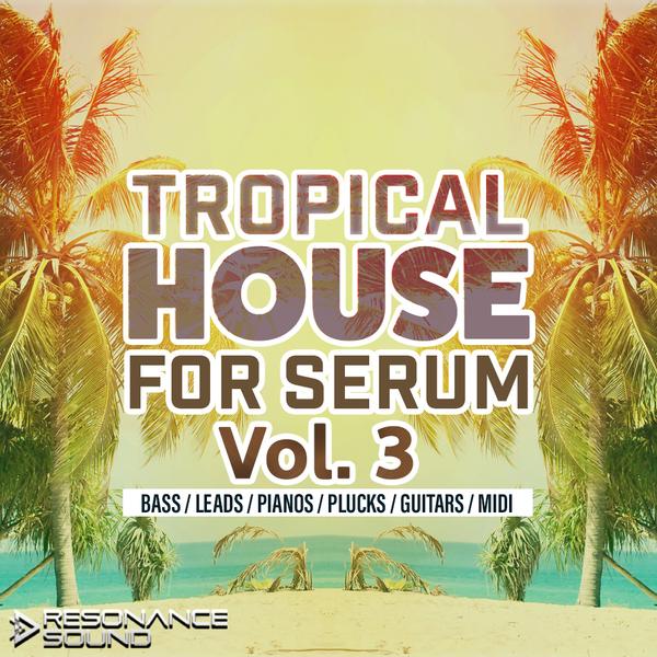 Tropical House For Serum Vol 3