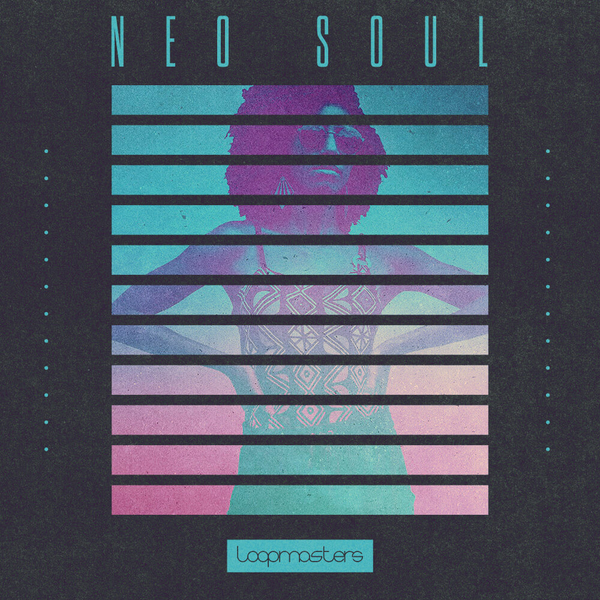 Loopmasters: Neo Soul