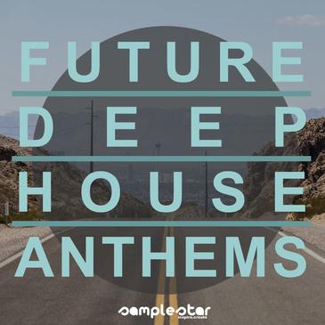 Future Deep House Anthems