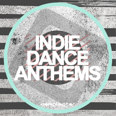 Indie Dance Anthems