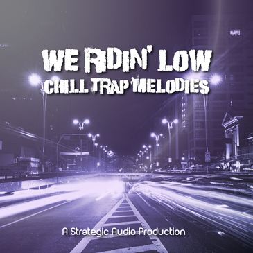 We Ridin' Low: Chill Trap Melodies