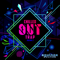 Chilled Out Trap Vol 2