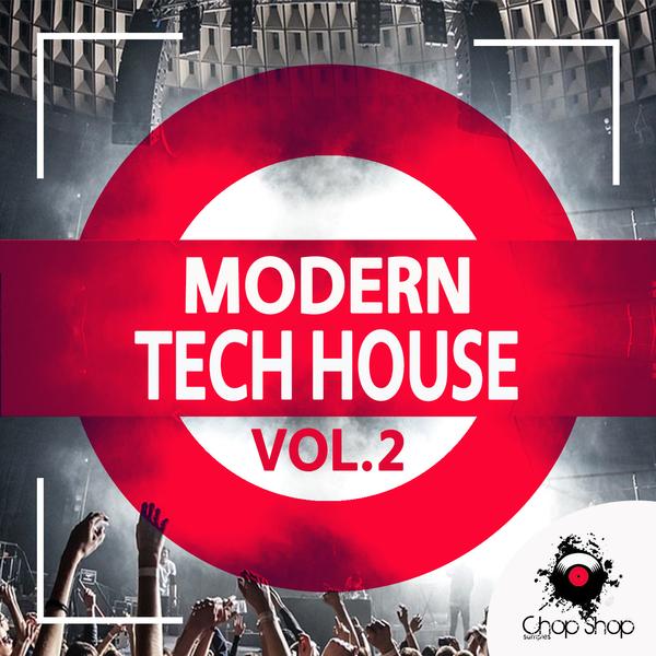 Chop Shop Samples: Modern Tech House Vol 2
