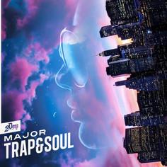 Major Trap & Soul