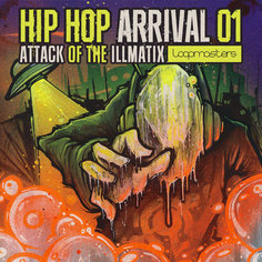 Hip Hop Arrival Vol 1: Attack Of The Illmatix