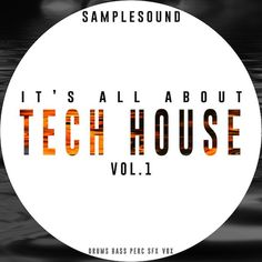 It's All About Tech House Music Vol 1