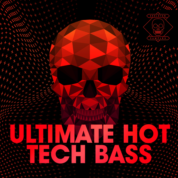 Skeleton Samples: Ultimate Hot Tech Bass