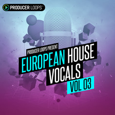 European House Vocals Vol 3