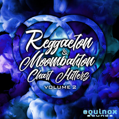 Reggaeton & Moombahton Chart Hitters Vol 2