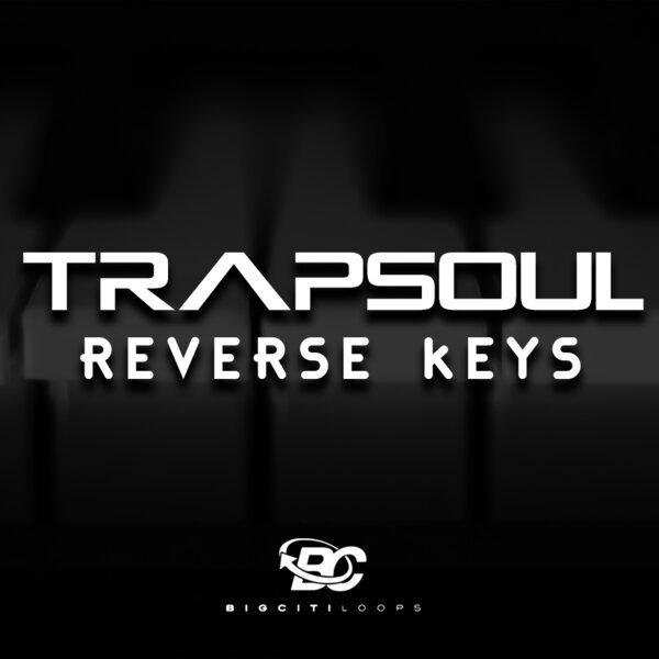Trapsoul Reverse Keys