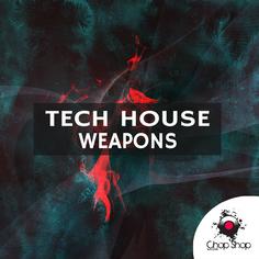 Chop Shop Samples: Tech House Weapons