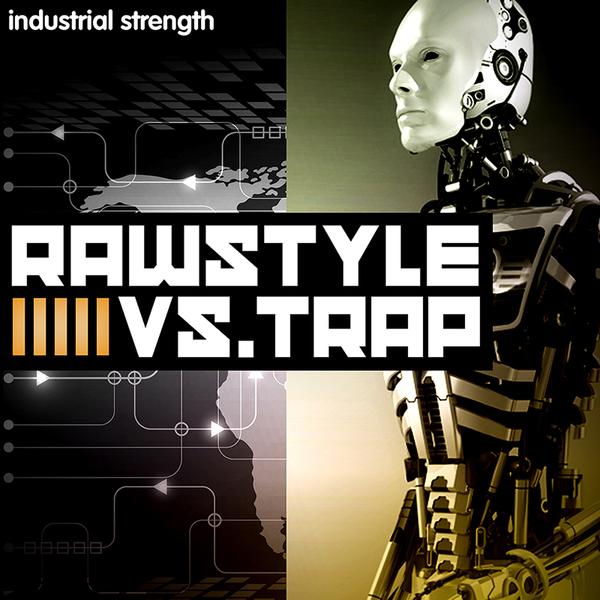 Industrial Strength: Rawstyle Vs Trap